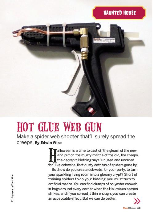 Edwin Wise's hot web glue gun