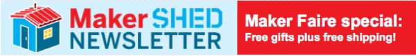 Maker Shed: Maker Faire Specials Ends at Midnight (PST)