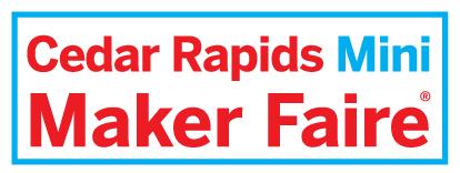 First Cedar Rapids Mini Maker Faire This Saturday!