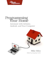 "Make: Talk 014 – ""Programming Your Home"" Author Mike Riley"