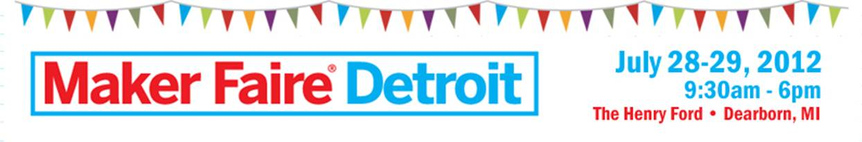 Maker Faire Detroit Call to Makers Extended