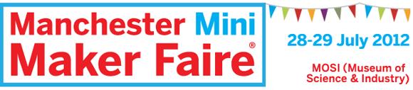 Manchester (UK) Mini Maker Faire Call for Makers Extended