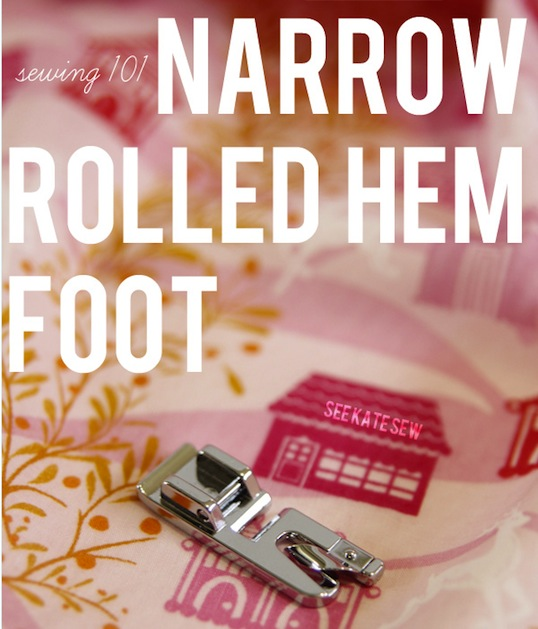 How-To: Rolled Hem Sewing Machine Foot