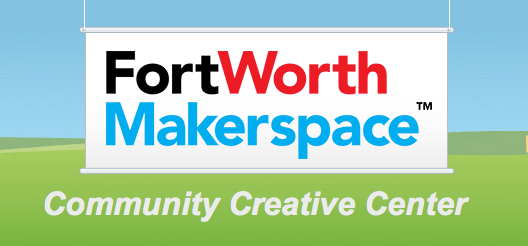 Fort Worth Makerspace Continues to Organize