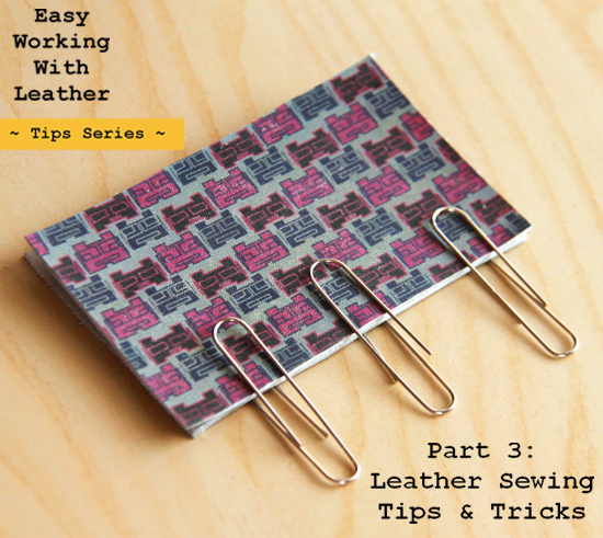 Tips and Tricks for Sewing Leather