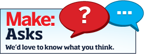 MAKE Asks: Most Grandiose Projects