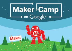 Are you a Maker? Maker Camp Wants You!