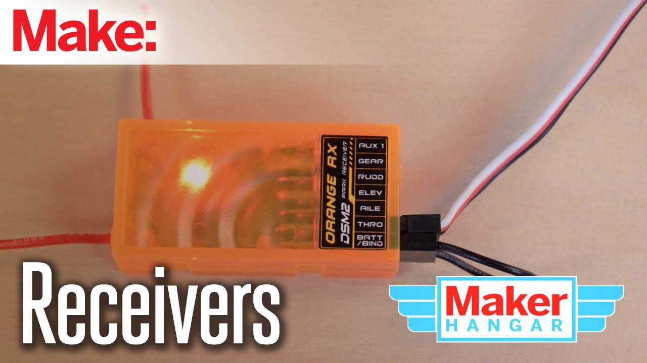Maker Hangar Episode 7: Receivers