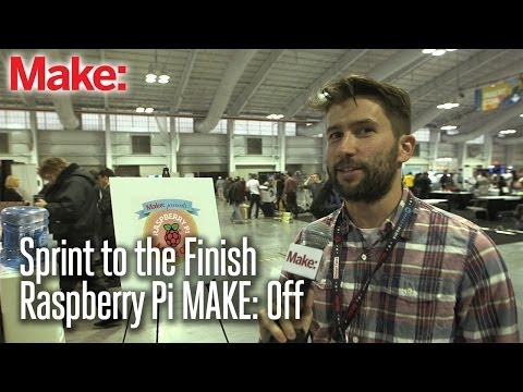 Sprint to the Finish at the Raspberry Pi Make: Off