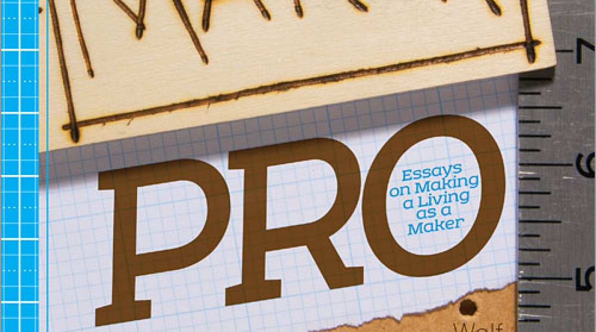 maker pro essays on making a living as a maker make article featured image
