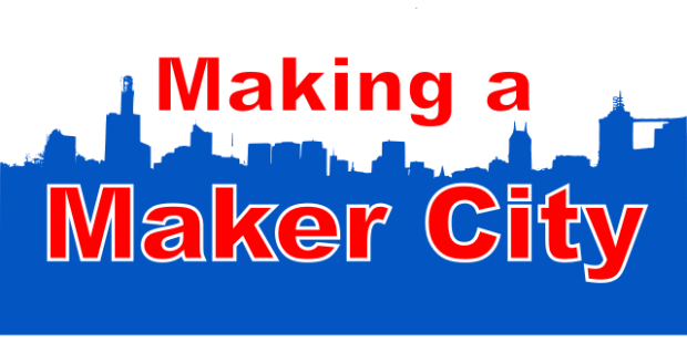 Making a Maker City