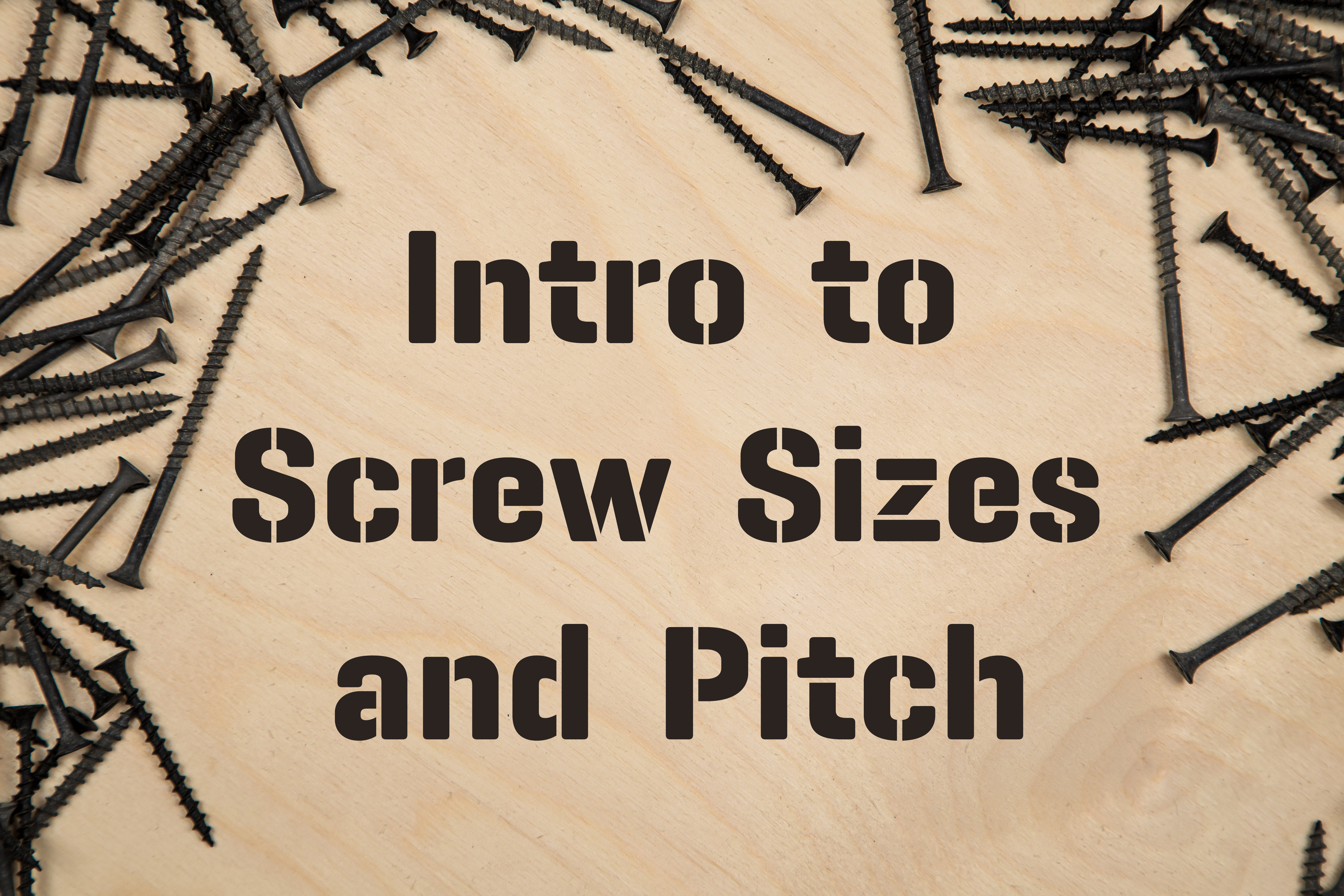 Know Your Screws: An Intro to Thread Pitch