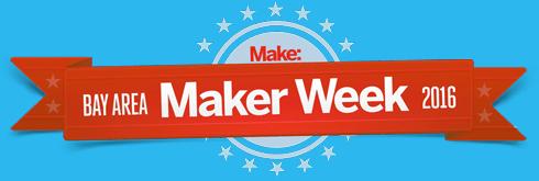 Maker Faire Bay Area Maker Week Meet-Up