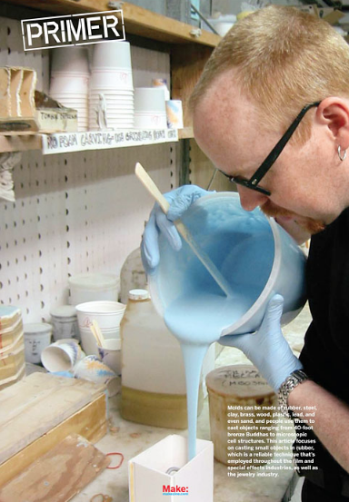 Pour Boy: Adam Savage's primer on mold-making is (nearly) worth the price you name.