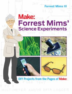 This project is excerpted from Forrest Mims' new book, Forrest Mims' Science Experiments, available now from the Maker Shed and fine booksellers.