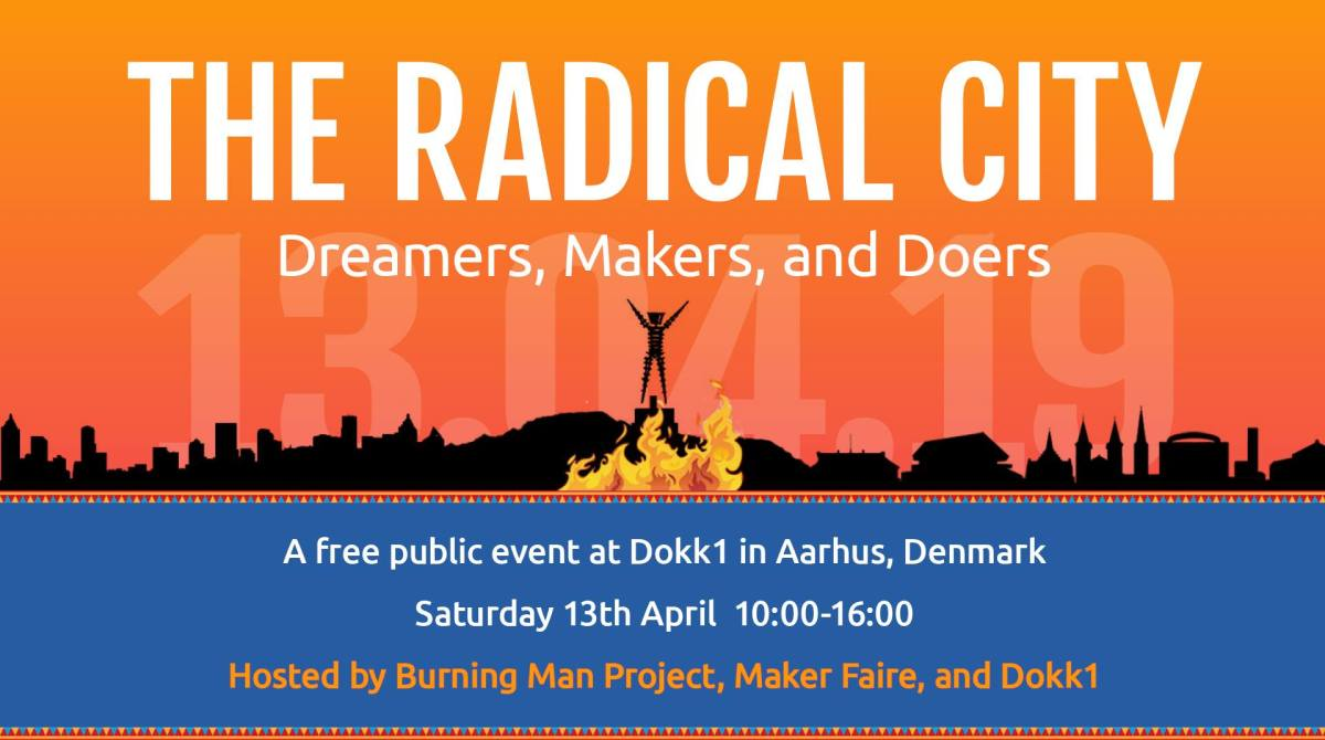The Radical City: Maker Faire and Burning Man at DOKK1 This Weekend In Aarhus