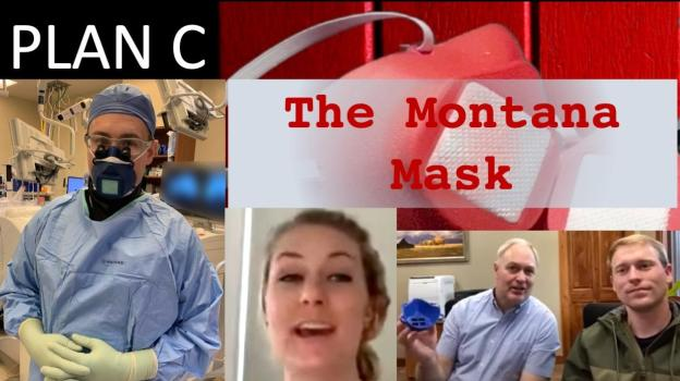 Plan C: The Montana Mask opener