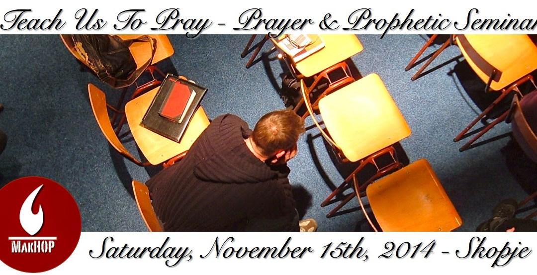 "MakHOP – ""Teach us to Pray – Prayer & Prophetic Seminar"""