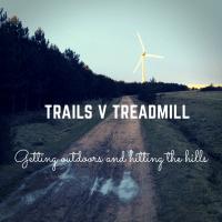 Trails v Treadmill