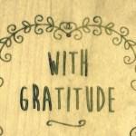 With Gratitude…