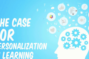 The Case for Personalization in Learning by Myra Travin