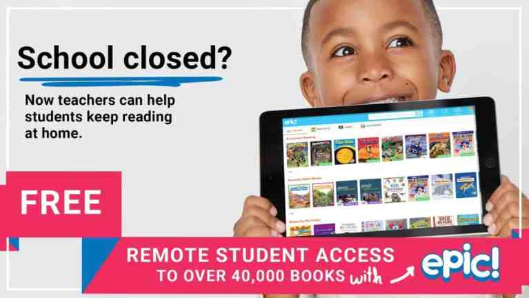 Get Epic Books have given free access till the end of june to students – 40,000 digital titles!
