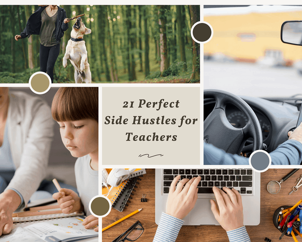 21 Side Hustles for teachers in 2021