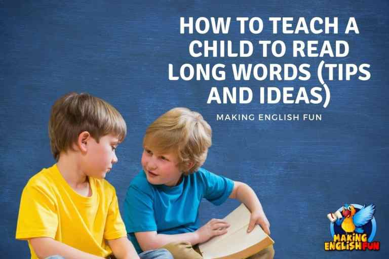 How to Teach a Child to Read Long Words (tips and Ideas)