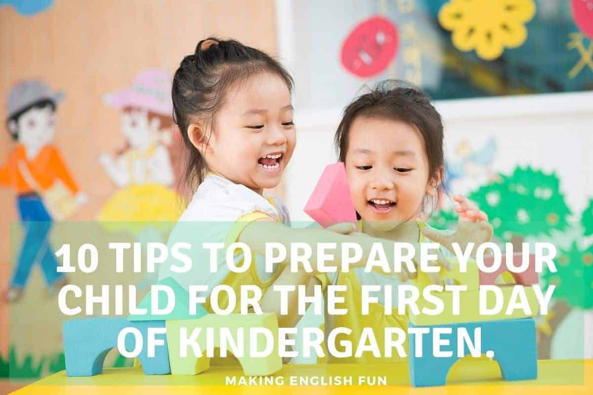 10 TIPS TO PREPARE YOUR CHILD FOR THE FIRST DAY OF KINDERGARTEN.