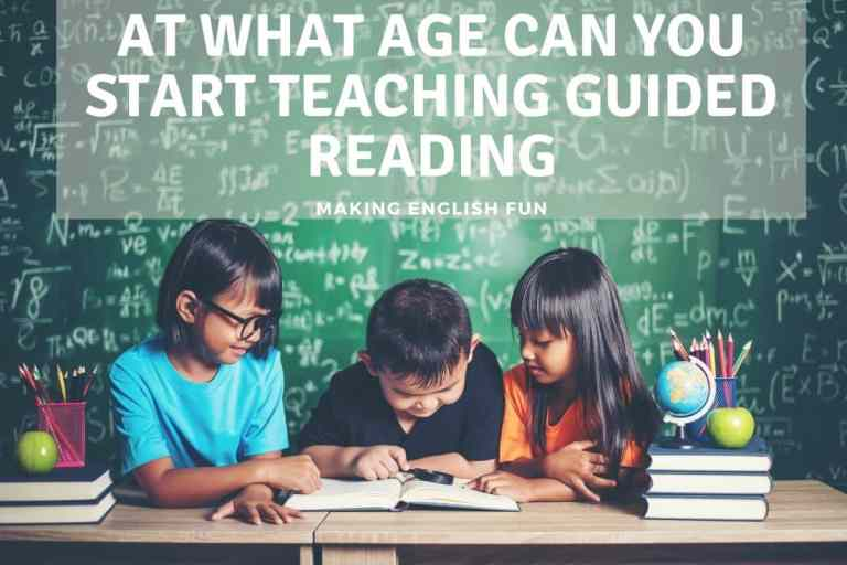 At What Age Can You Start Teaching Guided Reading