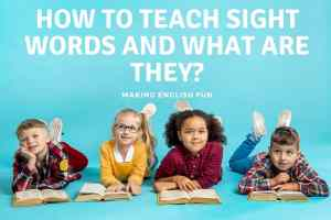 HOW TO TEACH SIGHT WORDS AND WHAT ARE THEY_