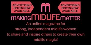 Advertising spots now available on MMM,an online magazine for strong,independent midlife women to share and inspire others to create their own midlife magic!