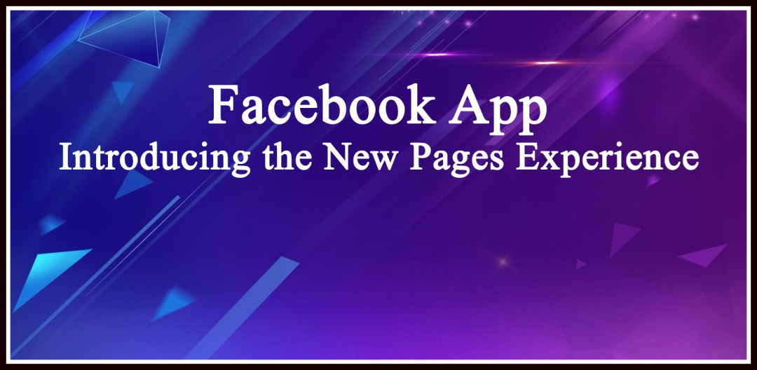 Facebook app – Introducing the New Pages Experience