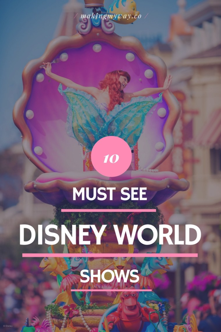 10 Must-See Shows at Walt Disney World