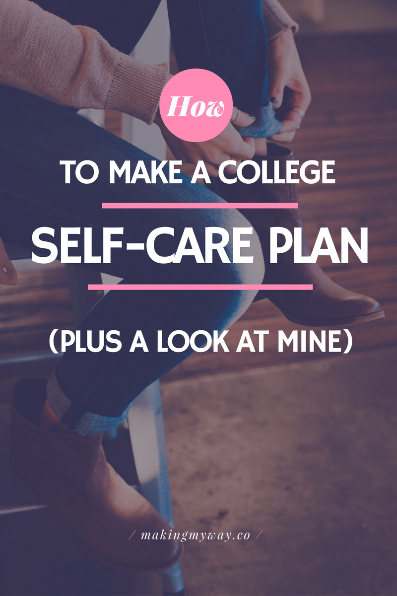 How To Make A College Self-Care Plan (And A Look At Mine)