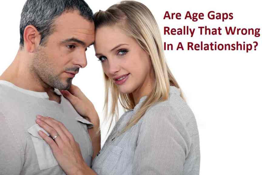 Are Age Gaps Really That Wrong In A Relationship