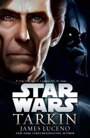 tarkin - Elaine Reviews Tarkin by James Luceno