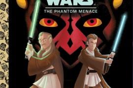 Star Wars Phantom Menace9780736435420.m - Iconic Random House Little Golden Books Line Retells Star Wars Films for the First Time
