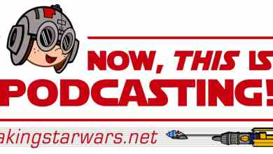 "Episode 108! MakingStarWars.net's ""Now, This Is Podcasting!"""