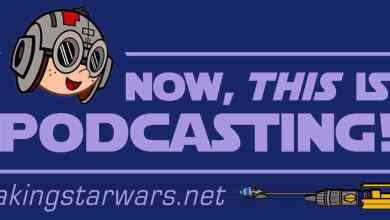 Photo of Episode 182 MakingStarWars.net's Now, This Is Podcasting!
