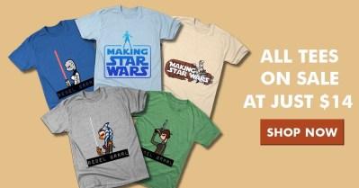 All Making Star Wars tees on sale $14 at TeePublic!