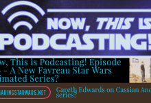 Photo of Now, This is Podcasting! Episode 276 – A New Favreau Star Wars Animated Series?