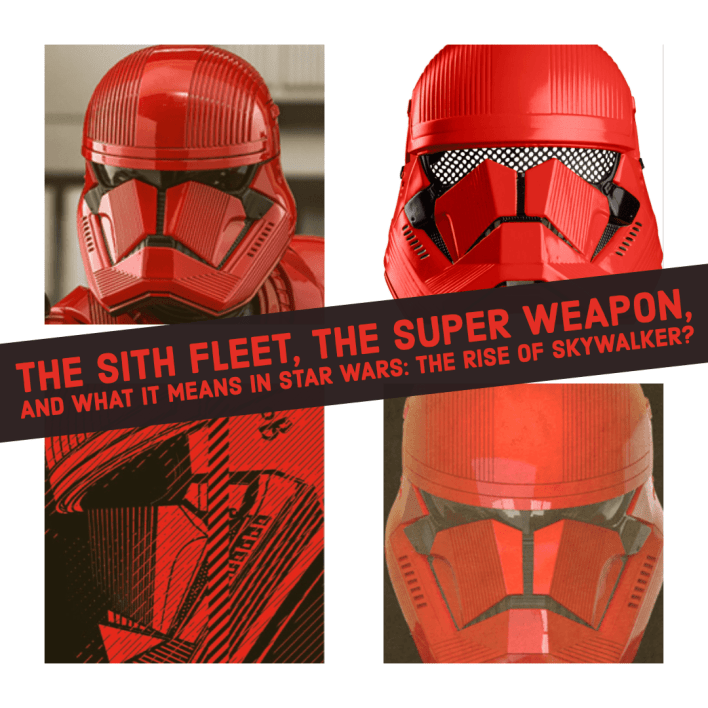 The Sith Fleet The Super Weapon And What It Means In Star Wars The Rise Of Skywalker Making Star Wars