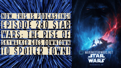 Photo of Now, This is Podcasting! Episode 280  Star Wars: The Rise of Skywalker goes downtown to Spoiler Town!