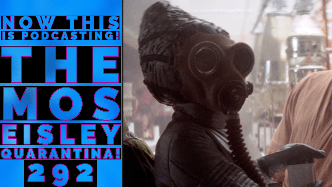 Photo of Now, This is Podcasting! The Mos Eisley Quarantina: Episode 292!