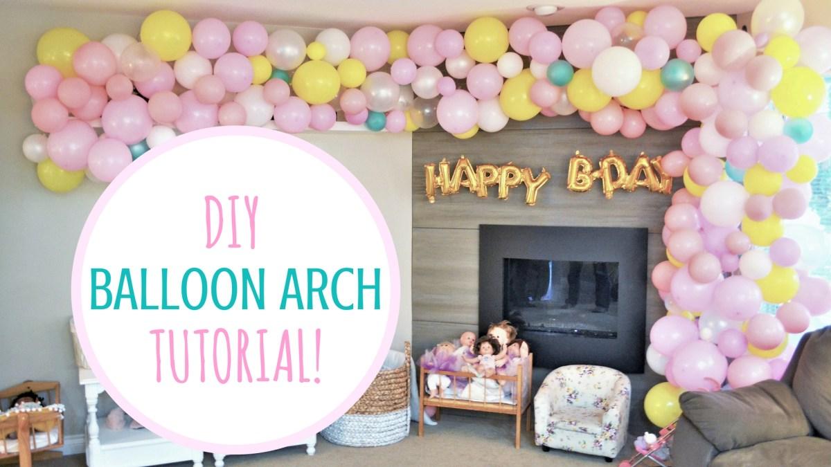 Balloon Arch Tutorial! - DIY