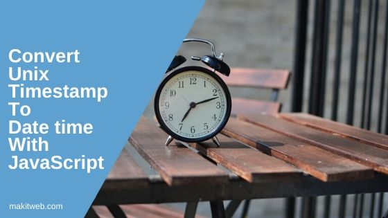 Convert Unix timestamp to Date time with JavaScript