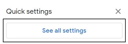 See all Settings menu in Gmail