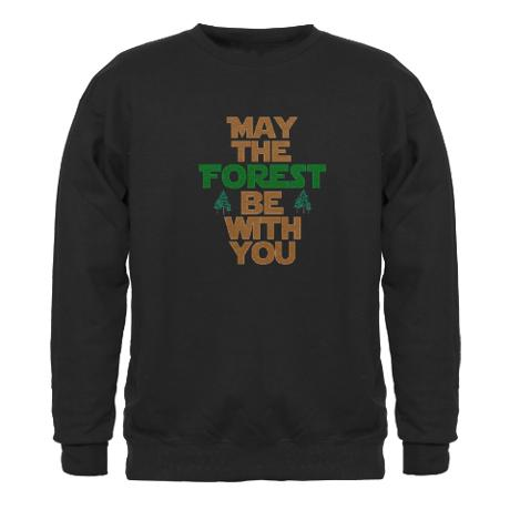 may_the_forest_be_with_you_sweatshirt