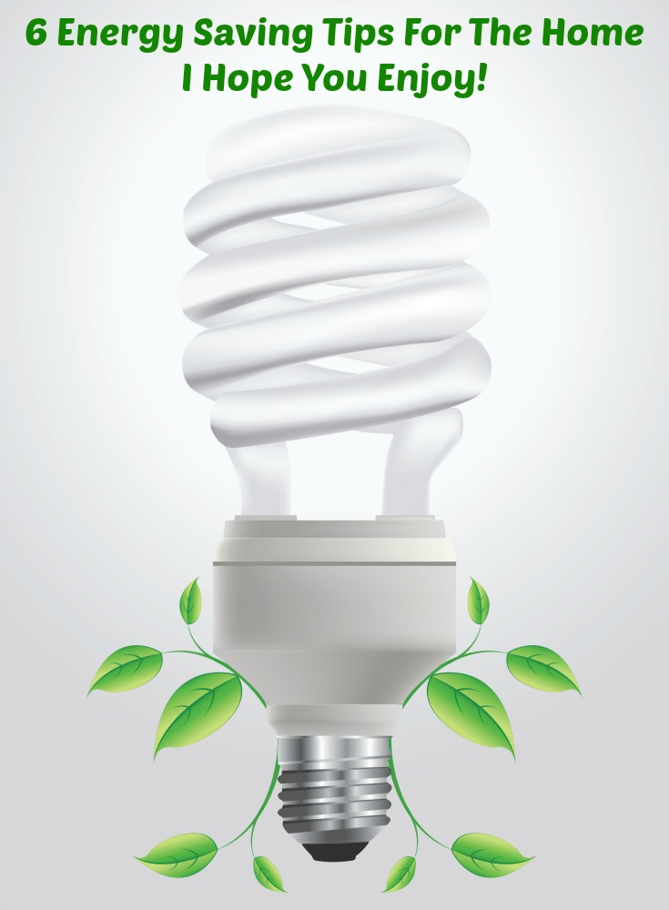 Six Energy Saving Tips For The Home